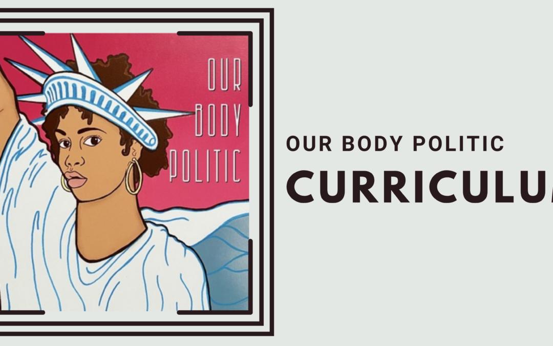 Our Body Politic: Curriculum